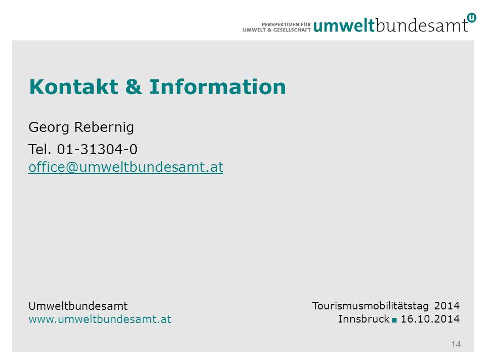 Kontakt & Information Georg Rebernig Tel. 01-31304-0 office@umweltbundesamt.at office@umweltbundesamt.at 14 Umweltbundesamt www.umweltbundesamt.at Tou