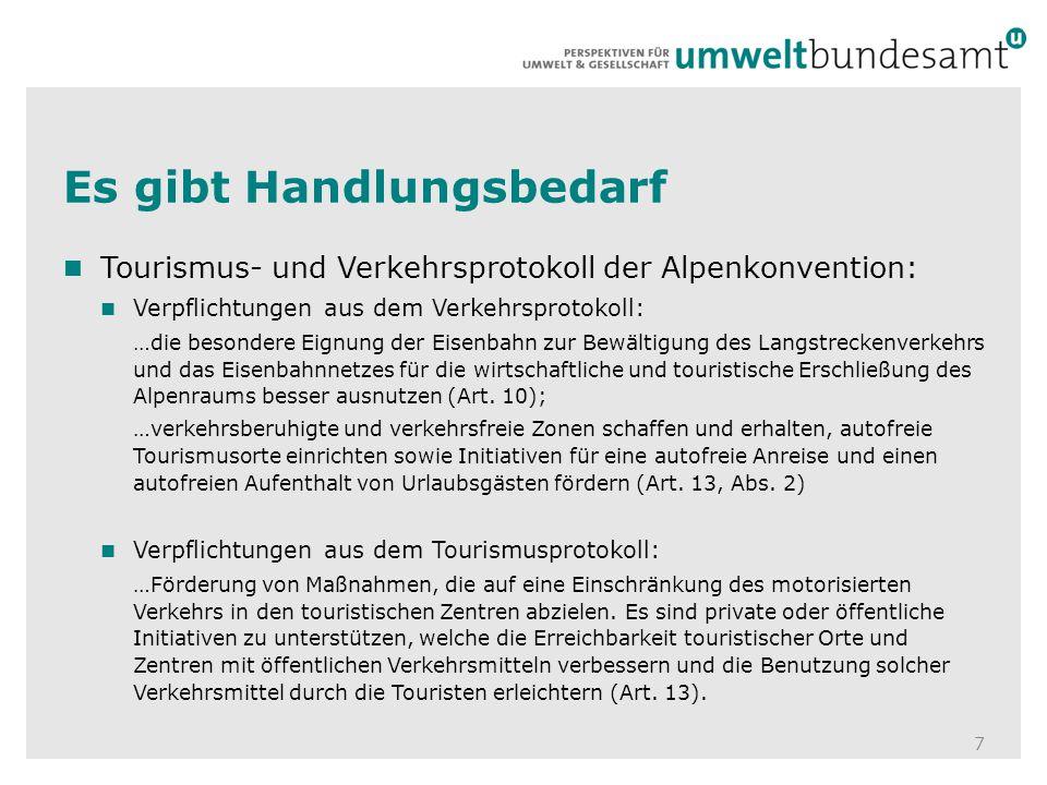Es gibt Handlungsbedarf 7 Tourismus- und Verkehrsprotokoll der Alpenkonvention: Verpflichtungen aus dem Verkehrsprotokoll: …die besondere Eignung der