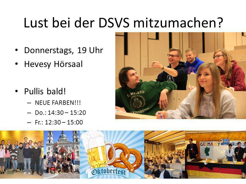 Lust bei der DSVS mitzumachen? Donnerstags, 19 Uhr Hevesy Hörsaal Pullis bald! – NEUE FARBEN!!! – Do.: 14:30 – 15:20 – Fr.: 12:30 – 15:00