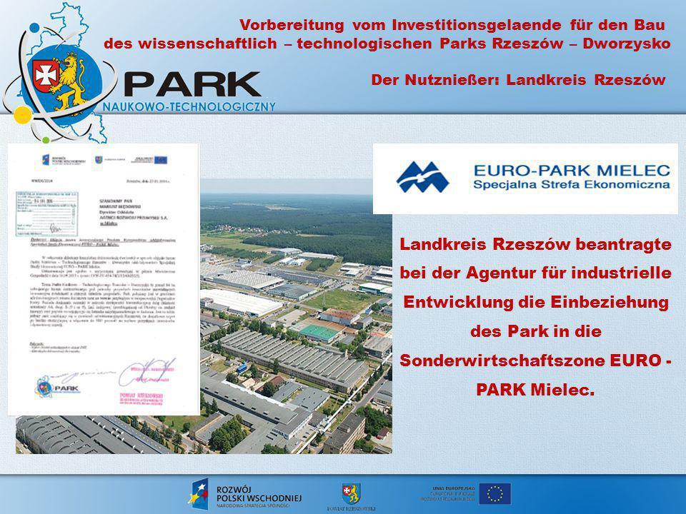 Landkreis Rzeszów beantragte bei der Agentur für industrielle Entwicklung die Einbeziehung des Park in die Sonderwirtschaftszone EURO - PARK Mielec.