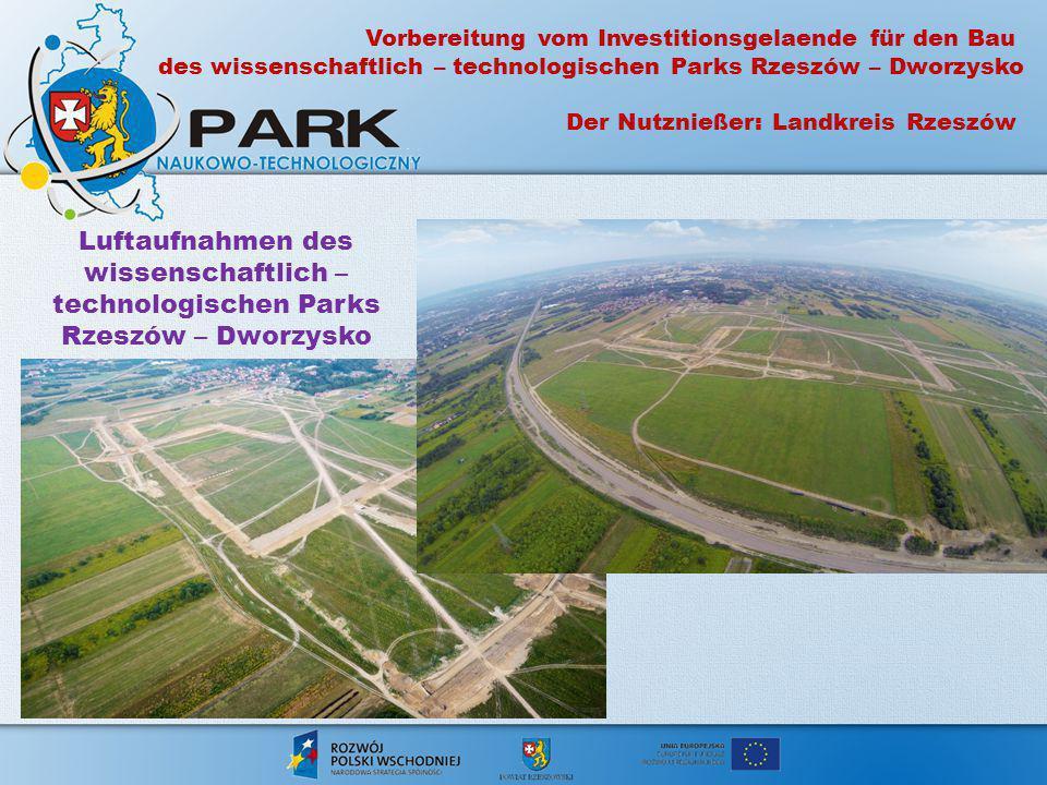 Luftaufnahmen des wissenschaftlich – technologischen Parks Rzeszów – Dworzysko Vorbereitung vom Investitionsgelaende für den Bau des wissenschaftlich