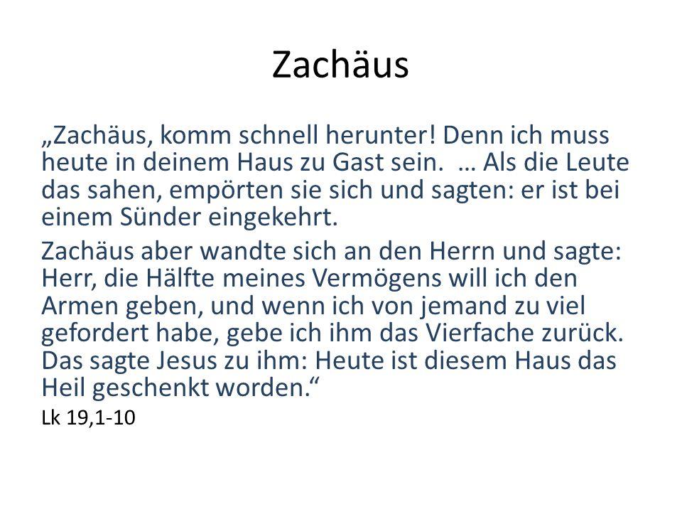 """Zachäus """"Zachäus, komm schnell herunter! Denn ich muss heute in deinem Haus zu Gast sein. … Als die Leute das sahen, empörten sie sich und sagten: er"""
