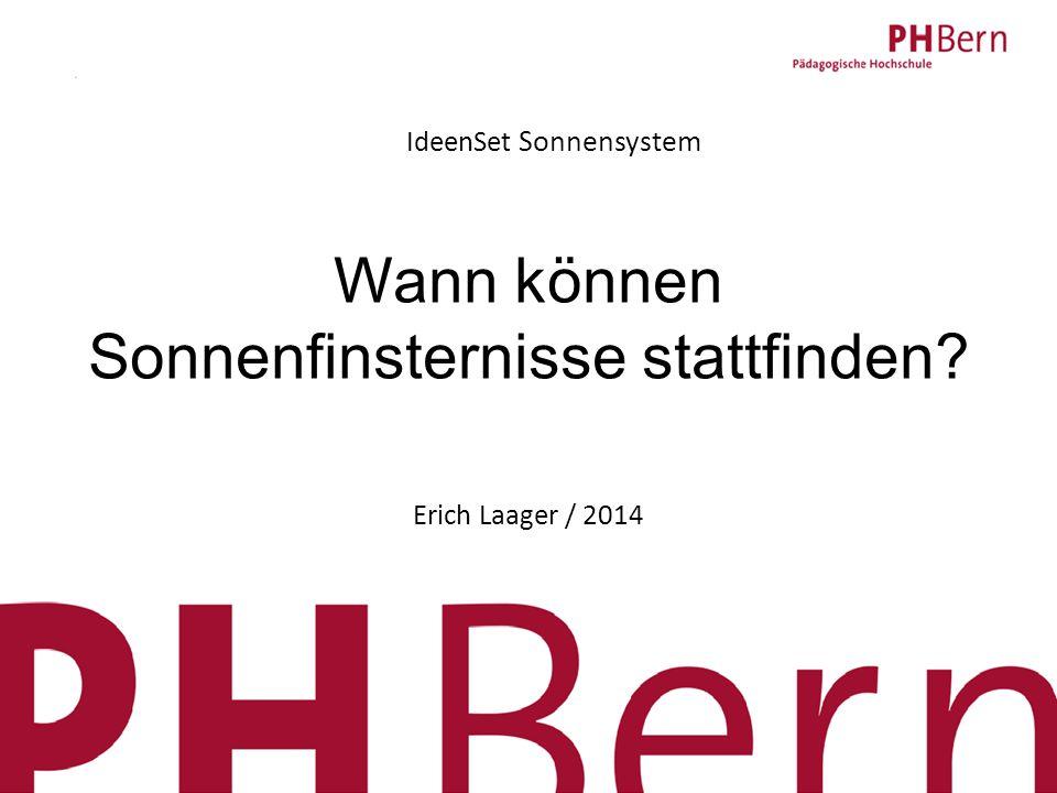 1 IdeenSet Sonnensystem Ideenset Wann können Sonnenfinsternisse stattfinden Erich Laager / 2014