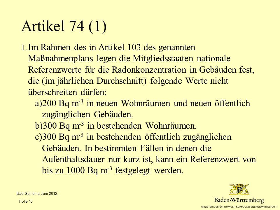 1. Im Rahmen des in Artikel 103 des genannten Maßnahmenplans legen die Mitgliedsstaaten nationale Referenzwerte für die Radonkonzentration in Gebäuden