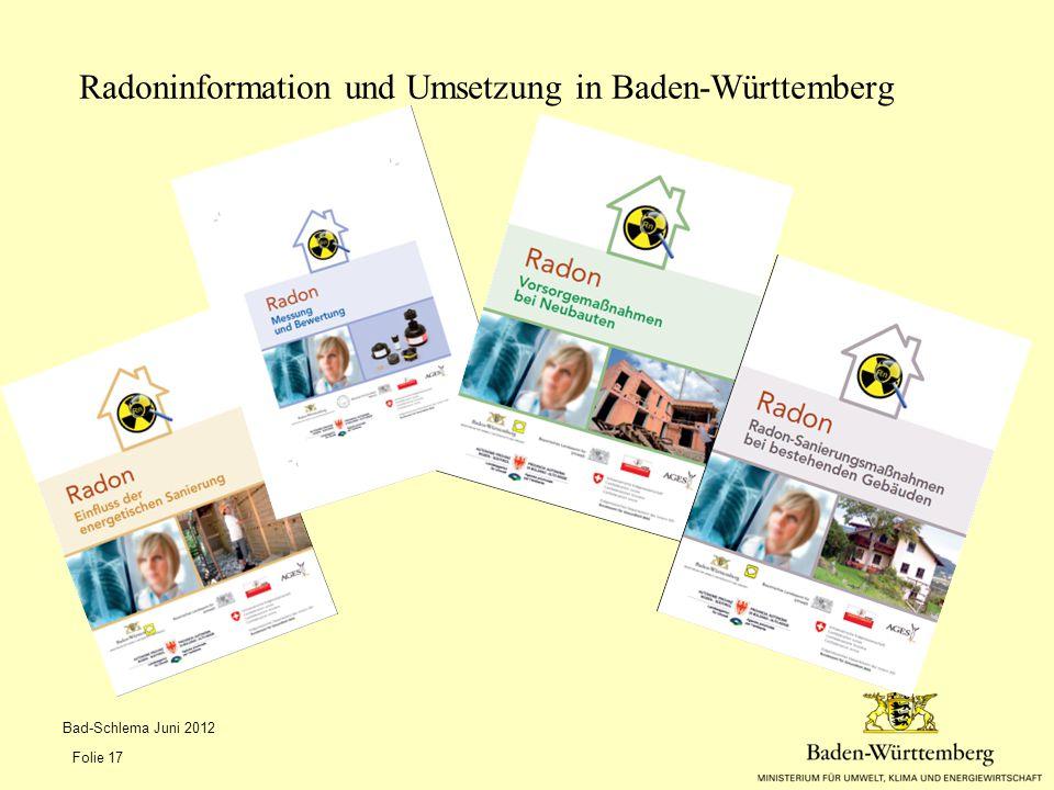 Radoninformation und Umsetzung in Baden-Württemberg Bad-Schlema Juni 2012 Folie 17