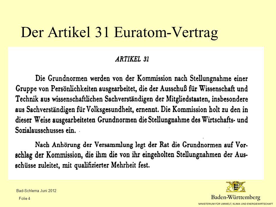 Die Frage: Haben wir die Grundlagen für die Umsetzung des Artikel 74 Ist mit nein zu beantworten Ergebnis Bad-Schlema Juni 2012 Folie 15