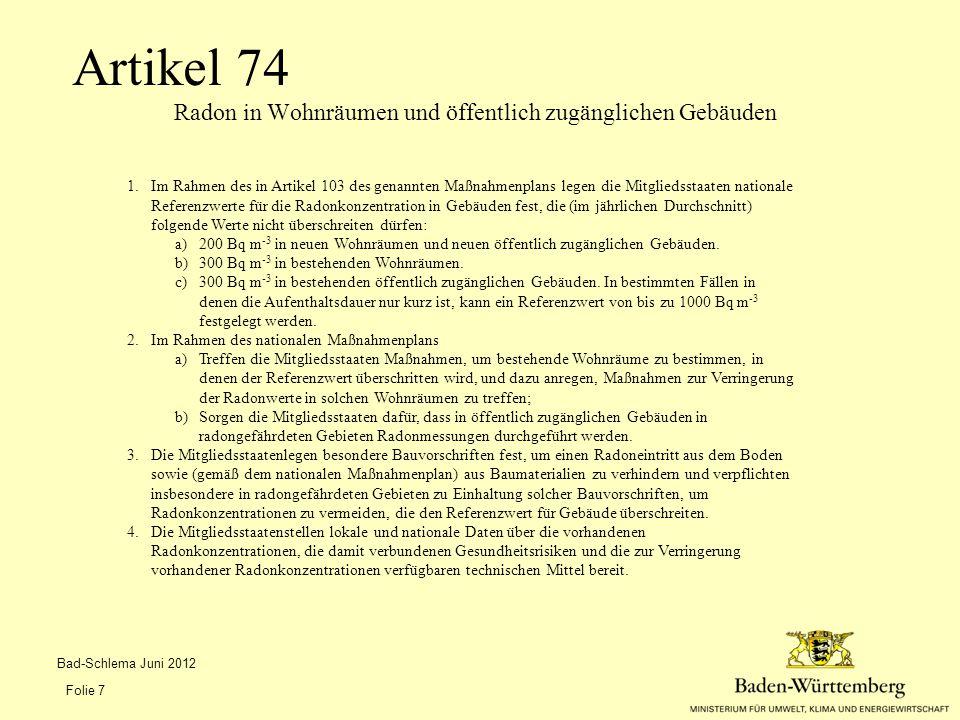 Artikel 74 Radon in Wohnräumen und öffentlich zugänglichen Gebäuden Bad-Schlema Juni 2012 Folie 7 1.Im Rahmen des in Artikel 103 des genannten Maßnahm