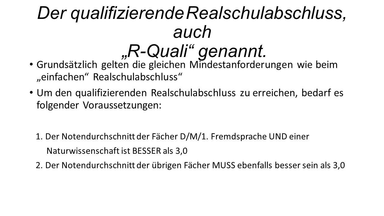 """Der qualifizierende Realschulabschluss, auch """"R-Quali"""" genannt. Grundsätzlich gelten die gleichen Mindestanforderungen wie beim """"einfachen"""" Realschula"""