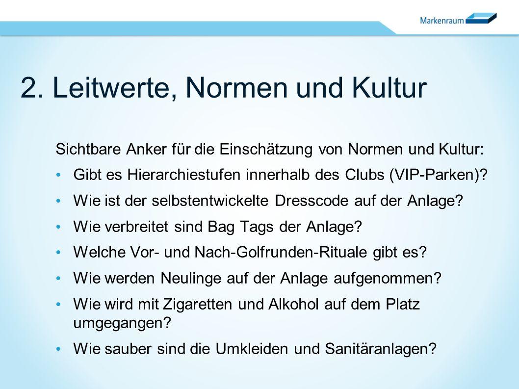 2. Leitwerte, Normen und Kultur Sichtbare Anker für die Einschätzung von Normen und Kultur: Gibt es Hierarchiestufen innerhalb des Clubs (VIP-Parken)?