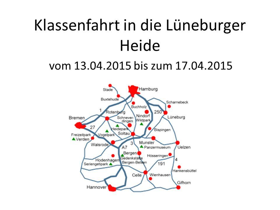 Klassenfahrt in die Lüneburger Heide vom 13.04.2015 bis zum 17.04.2015