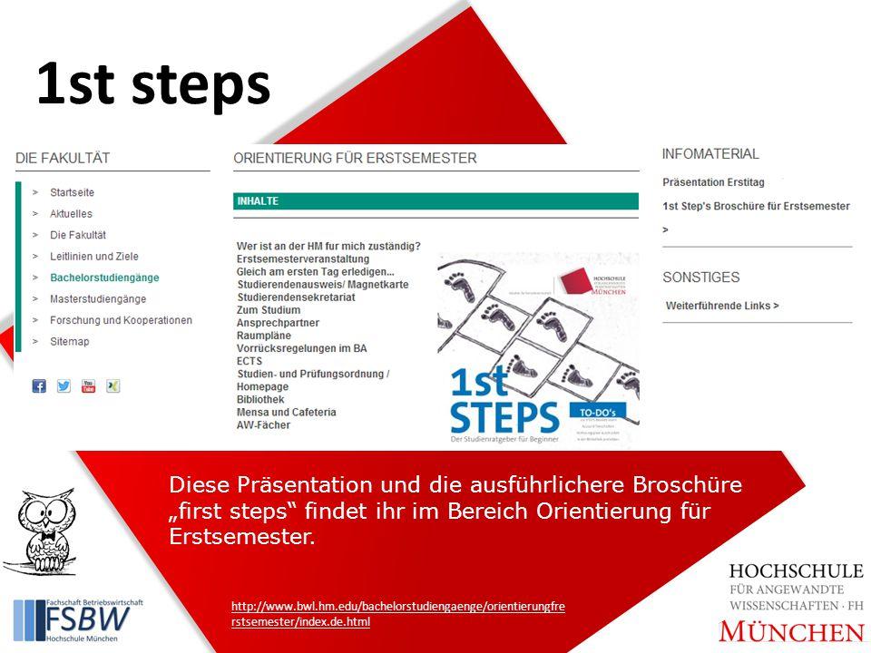 """Diese Präsentation und die ausführlichere Broschüre """"first steps findet ihr im Bereich Orientierung für Erstsemester."""