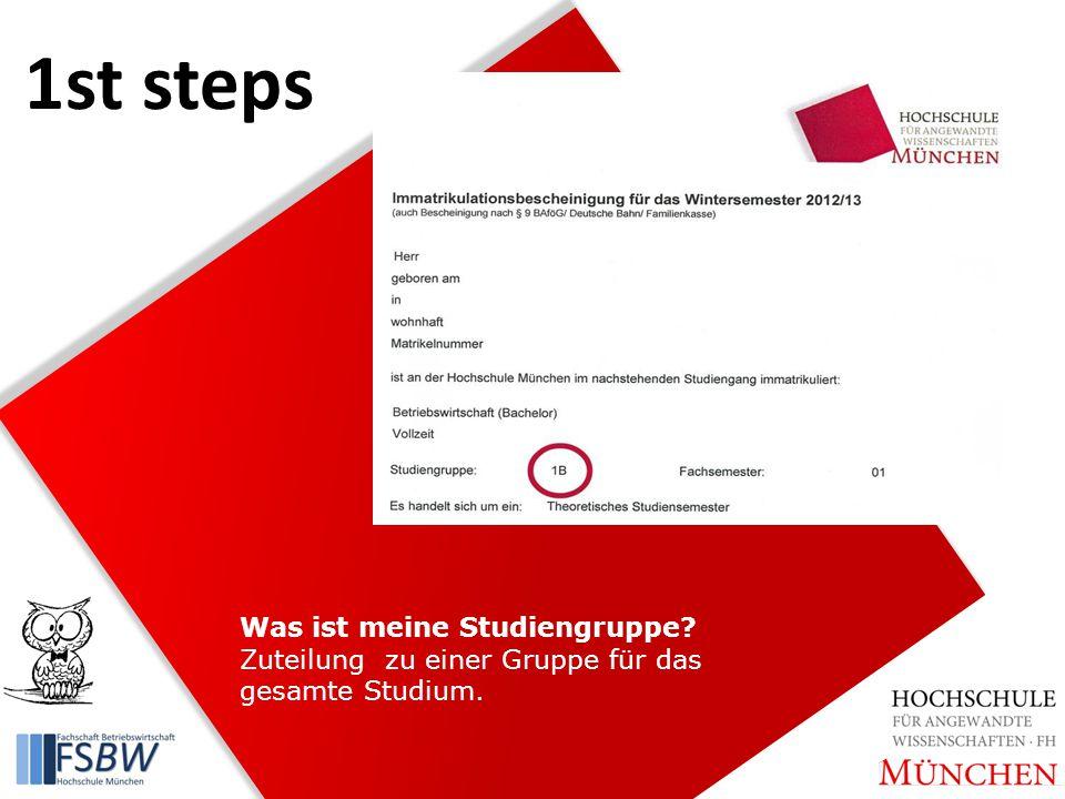 1st steps Was ist meine Studiengruppe Zuteilung zu einer Gruppe für das gesamte Studium.