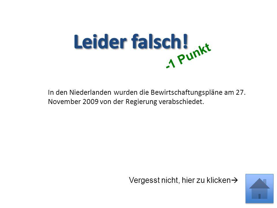 In den Niederlanden wurden die Bewirtschaftungspläne am 27.