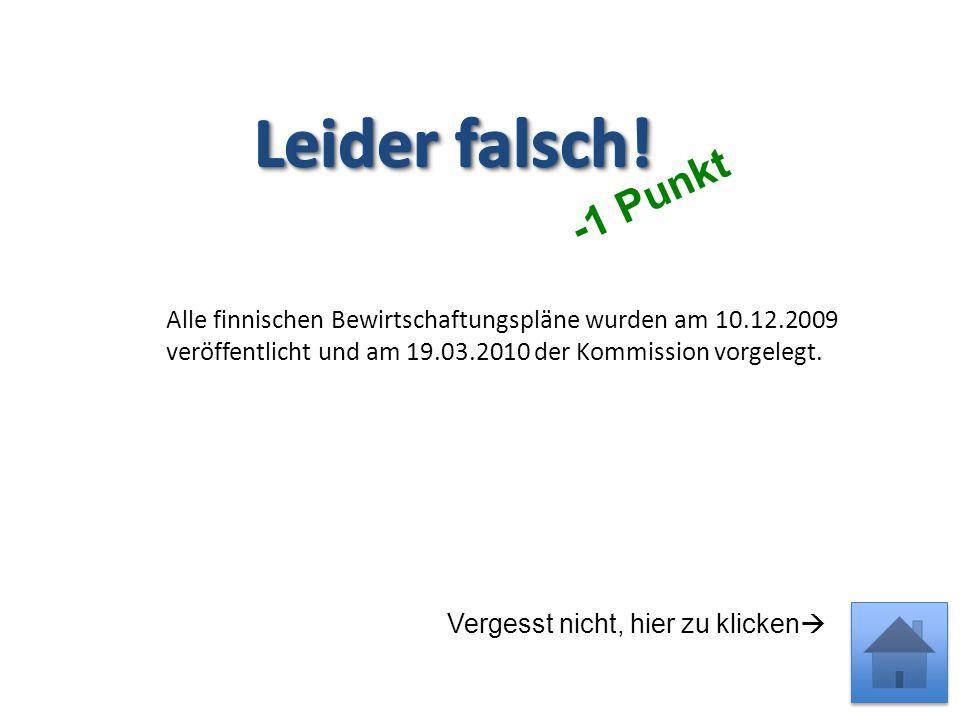 Alle finnischen Bewirtschaftungspläne wurden am 10.12.2009 veröffentlicht und am 19.03.2010 der Kommission vorgelegt.