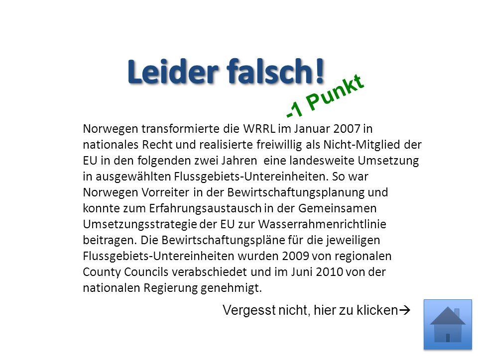 Norwegen transformierte die WRRL im Januar 2007 in nationales Recht und realisierte freiwillig als Nicht-Mitglied der EU in den folgenden zwei Jahren eine landesweite Umsetzung in ausgewählten Flussgebiets-Untereinheiten.