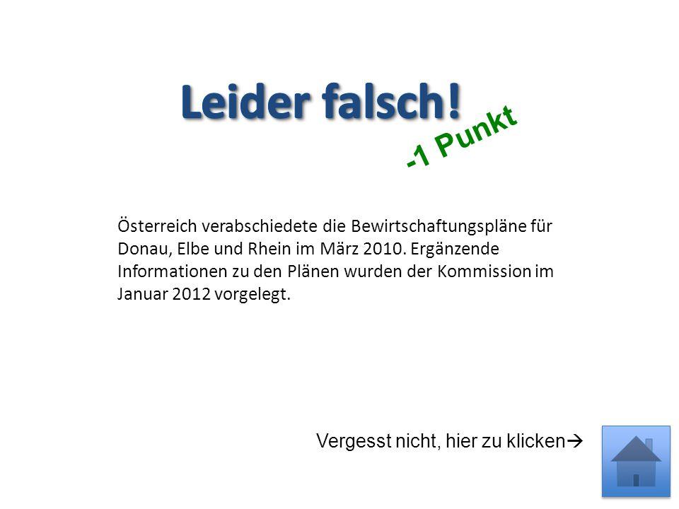 Österreich verabschiedete die Bewirtschaftungspläne für Donau, Elbe und Rhein im März 2010.
