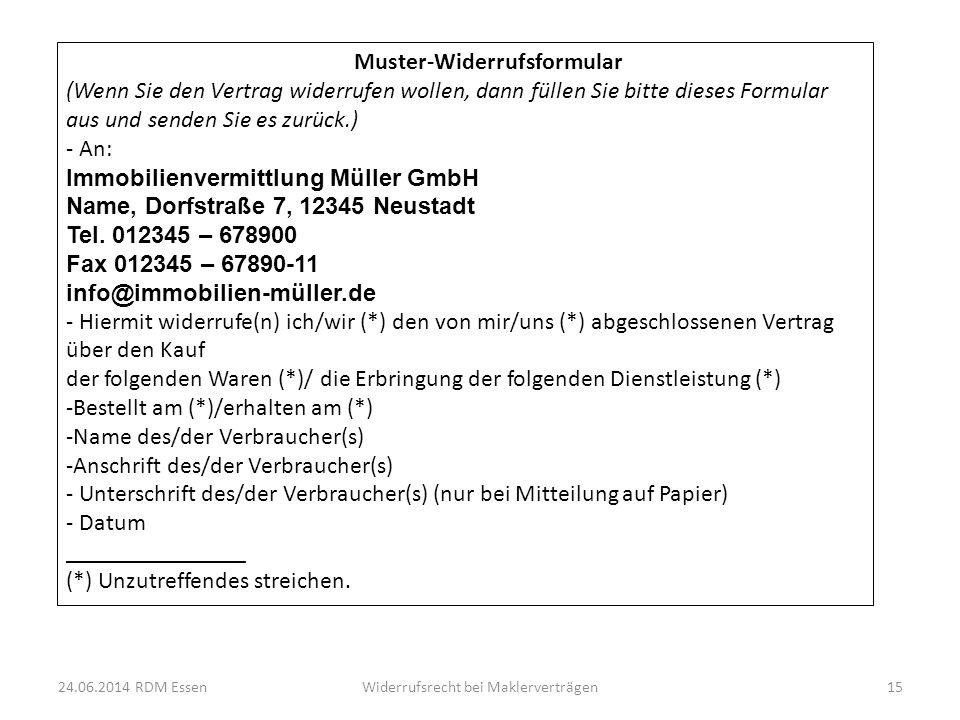 Muster-Widerrufsformular (Wenn Sie den Vertrag widerrufen wollen, dann füllen Sie bitte dieses Formular aus und senden Sie es zurück.) - An: Immobilie