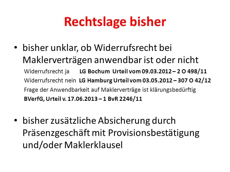 Rechtslage bisher bisher unklar, ob Widerrufsrecht bei Maklerverträgen anwendbar ist oder nicht Widerrufsrecht ja LG Bochum Urteil vom 09.03.2012 – 2