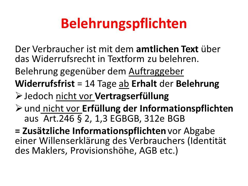 Belehrungspflichten Der Verbraucher ist mit dem amtlichen Text über das Widerrufsrecht in Textform zu belehren. Belehrung gegenüber dem Auftraggeber W