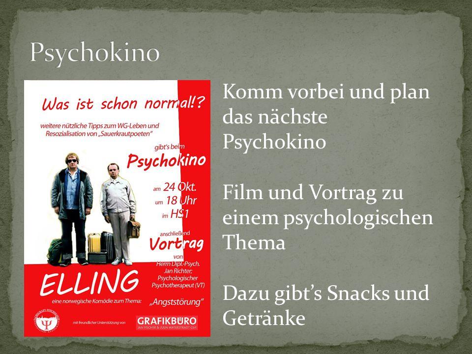 Komm vorbei und plan das nächste Psychokino Film und Vortrag zu einem psychologischen Thema Dazu gibt's Snacks und Getränke