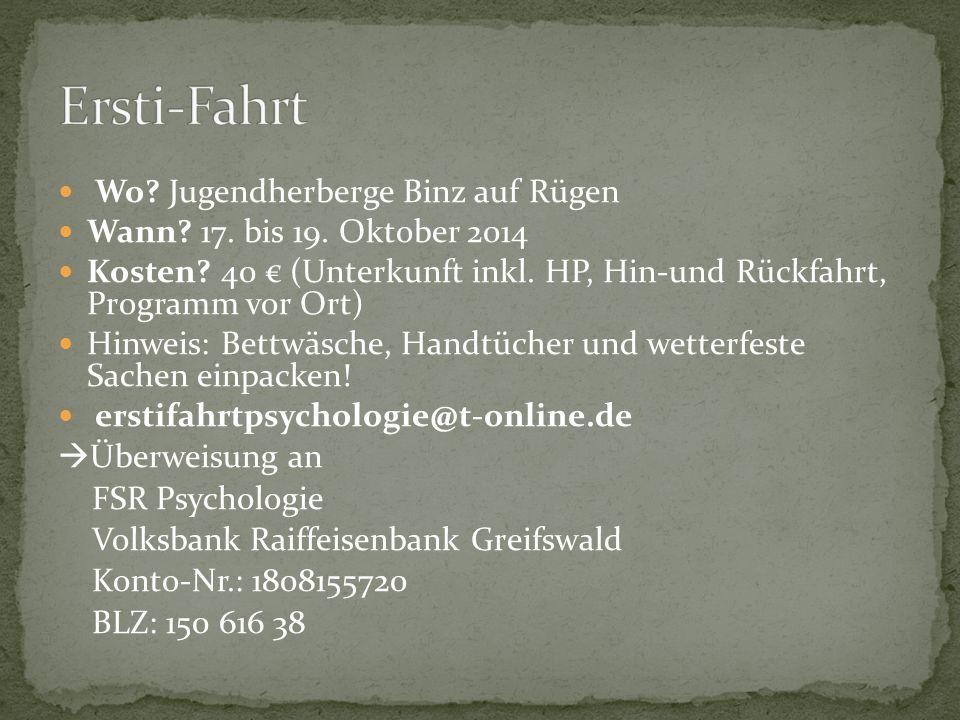 Wo? Jugendherberge Binz auf Rügen Wann? 17. bis 19. Oktober 2014 Kosten? 40 € (Unterkunft inkl. HP, Hin-und Rückfahrt, Programm vor Ort) Hinweis: Bett