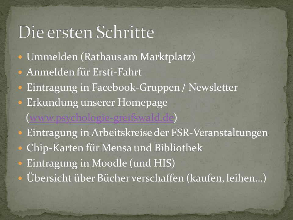 Ummelden (Rathaus am Marktplatz) Anmelden für Ersti-Fahrt Eintragung in Facebook-Gruppen / Newsletter Erkundung unserer Homepage (www.psychologie-grei