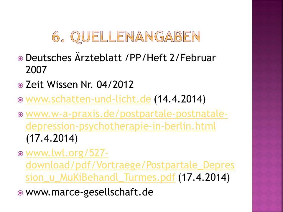  Deutsches Ärzteblatt /PP/Heft 2/Februar 2007  Zeit Wissen Nr. 04/2012  www.schatten-und-licht.de (14.4.2014) www.schatten-und-licht.de  www.w-a-p