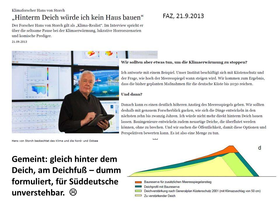 FAZ, 21.9.2013 Gemeint: gleich hinter dem Deich, am Deichfuß – dumm formuliert, für Süddeutsche unverstehbar. 