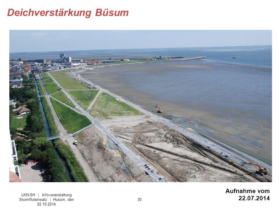 30 LKN-SH | Infoveranstaltung Sturmfluteinsatz | Husum, den 02.10.2014 Deichverstärkung Büsum Aufnahme vom 22.07.2014