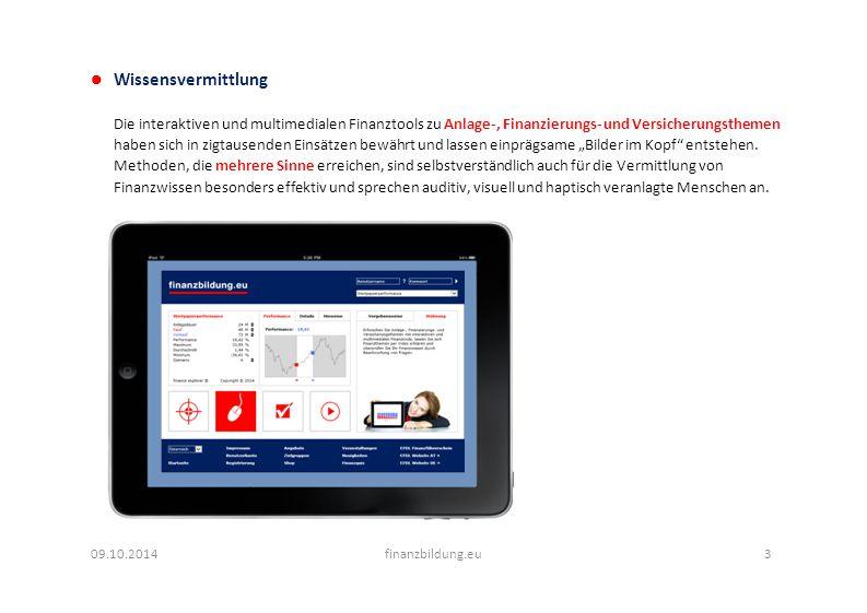 """Wissensvermittlung Die interaktiven und multimedialen Finanztools zu Anlage-, Finanzierungs- und Versicherungsthemen haben sich in zigtausenden Einsätzen bewährt und lassen einprägsame """"Bilder im Kopf entstehen."""