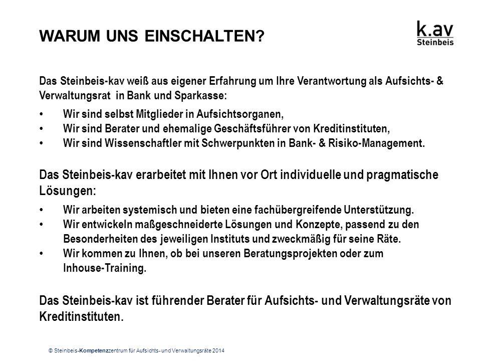 © Steinbeis-Kompetenzzentrum für Aufsichts- und Verwaltungsräte 2014 Das Steinbeis-kav ist führender Berater für Aufsichts- und Verwaltungsräte von Kr