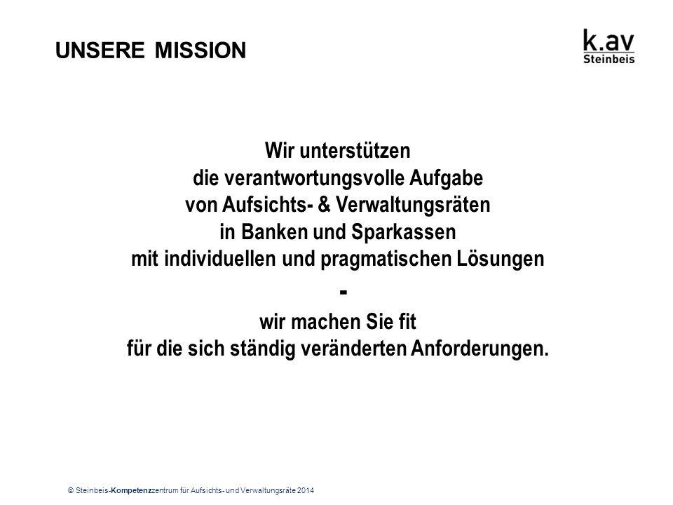 © Steinbeis-Kompetenzzentrum für Aufsichts- und Verwaltungsräte 2014 Wir unterstützen die verantwortungsvolle Aufgabe von Aufsichts- & Verwaltungsräte