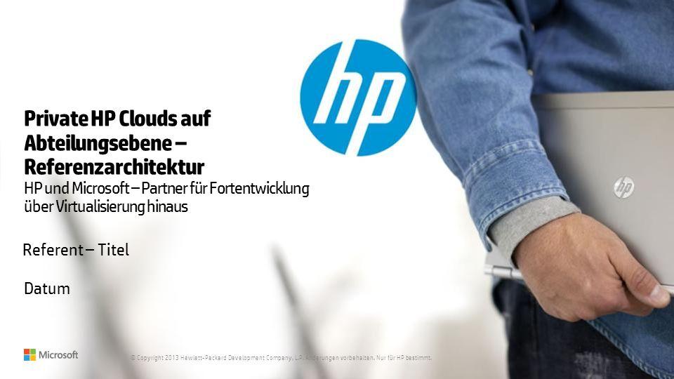 22 © Copyright 2013 Hewlett-Packard Development Company, L.P.