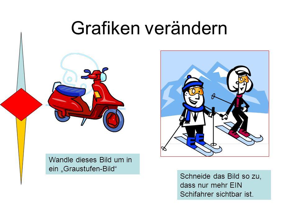 """Grafiken verändern Wandle dieses Bild um in ein """"Graustufen-Bild Schneide das Bild so zu, dass nur mehr EIN Schifahrer sichtbar ist."""