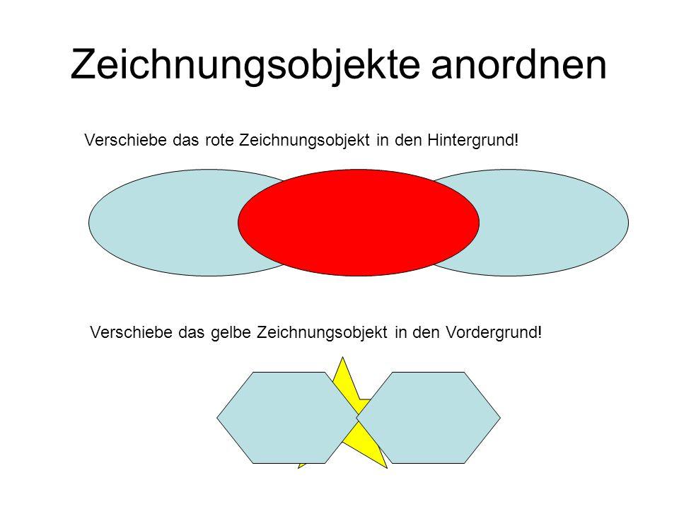 Zeichnungsobjekte anordnen Verschiebe das rote Zeichnungsobjekt in den Hintergrund.