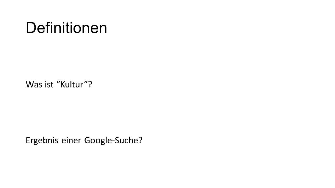 """Definitionen Was ist """"Kultur""""? Ergebnis einer Google-Suche?"""
