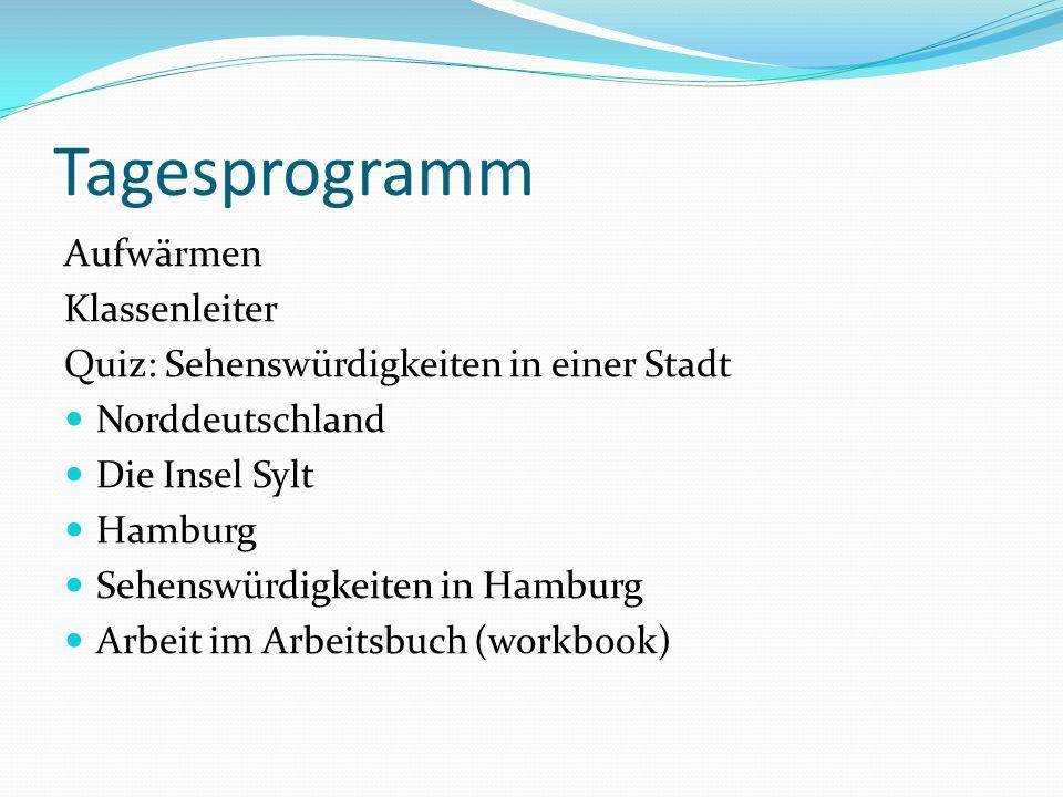 Tagesprogramm Aufwärmen Klassenleiter Quiz: Sehenswürdigkeiten in einer Stadt Norddeutschland Die Insel Sylt Hamburg Sehenswürdigkeiten in Hamburg Arb