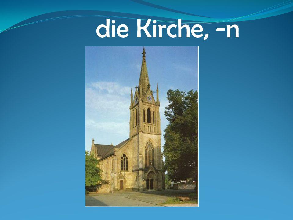 die Kirche, -n