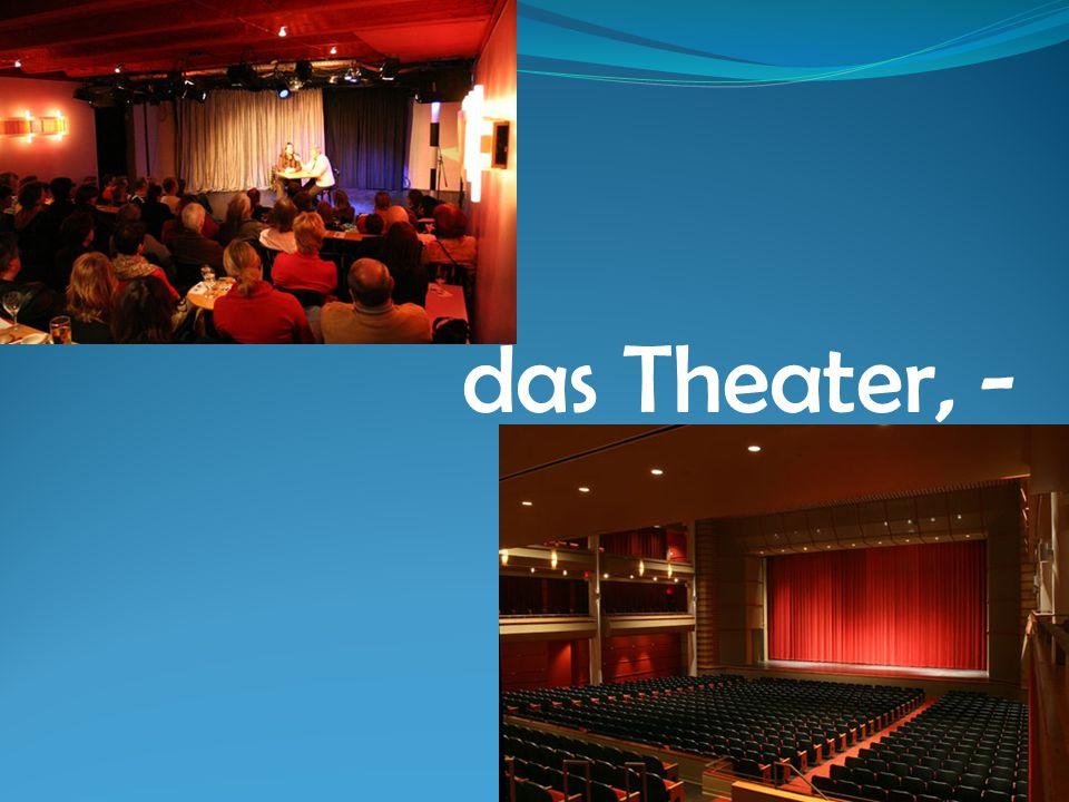 das Theater, -