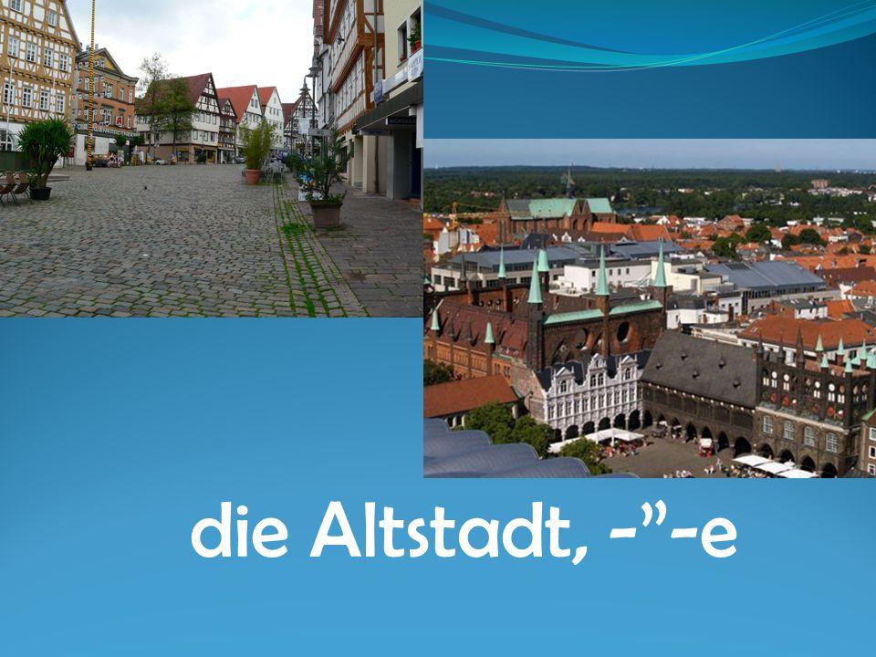 """die Altstadt, -""""-e"""
