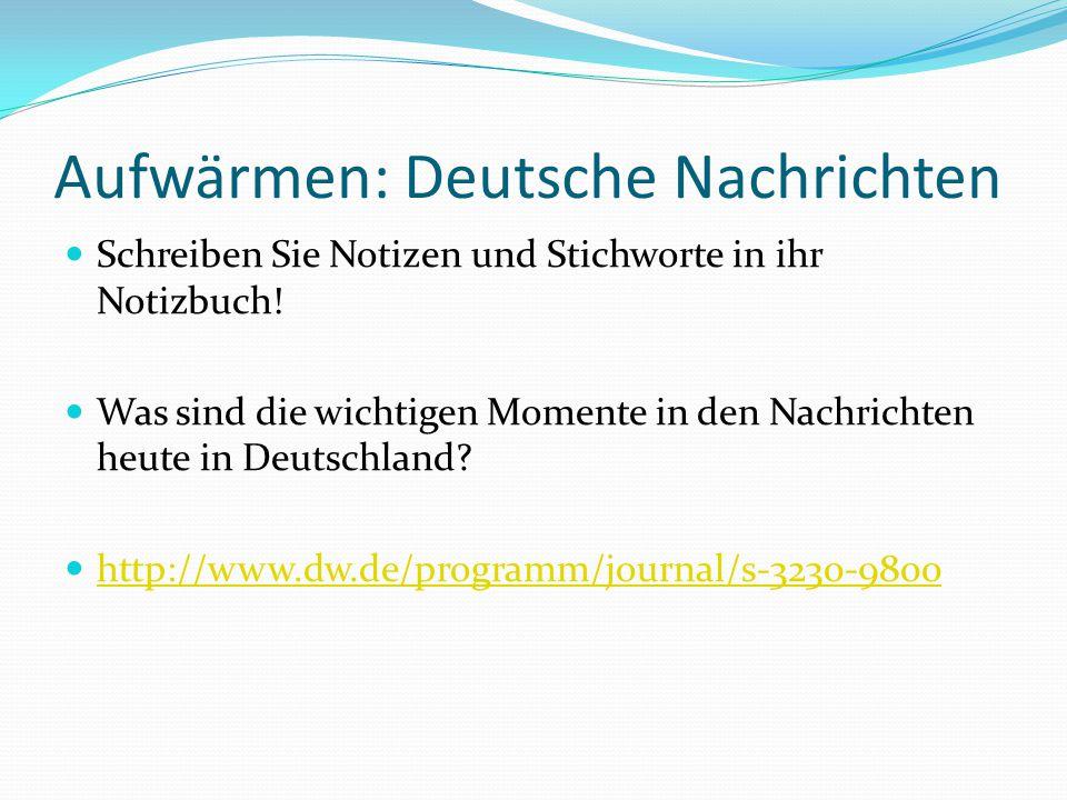 Aufwärmen: Deutsche Nachrichten Schreiben Sie Notizen und Stichworte in ihr Notizbuch! Was sind die wichtigen Momente in den Nachrichten heute in Deut