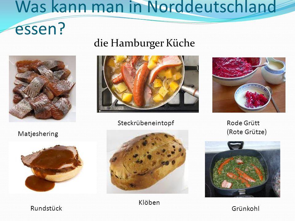 Was kann man in Norddeutschland essen? die Hamburger Küche Matjeshering Rundstück SteckrübeneintopfRode Grütt (Rote Grütze) Klöben Grünkohl