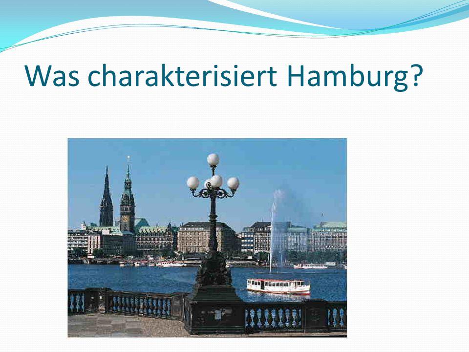 Was charakterisiert Hamburg?