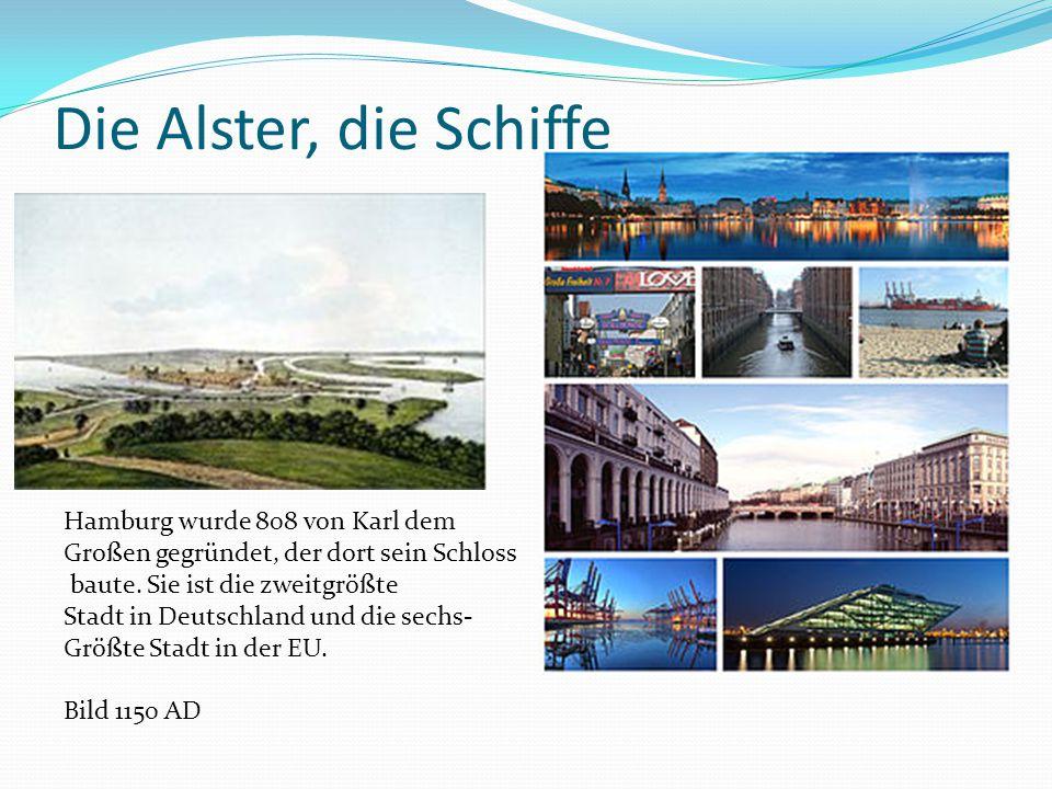 Die Alster, die Schiffe Hamburg wurde 808 von Karl dem Großen gegründet, der dort sein Schloss baute. Sie ist die zweitgrößte Stadt in Deutschland und