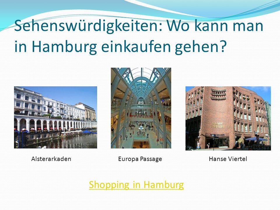 Sehenswürdigkeiten: Wo kann man in Hamburg einkaufen gehen? AlsterarkadenEuropa PassageHanse Viertel Shopping in Hamburg