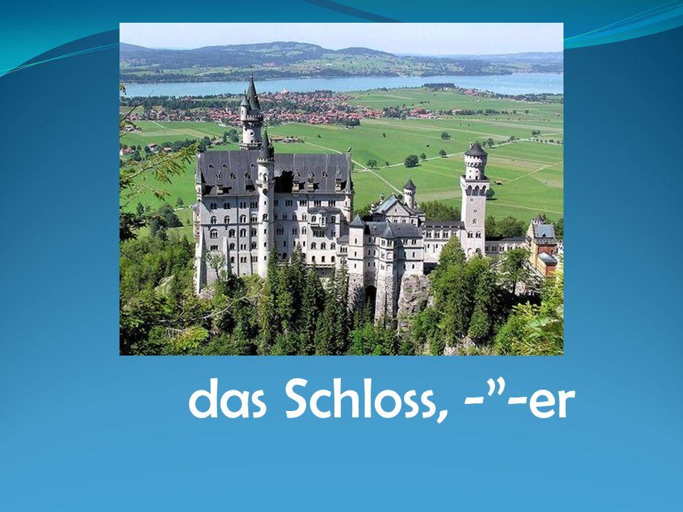 """das Schloss, -""""-er"""