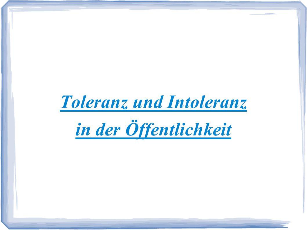 Toleranz und Intoleranz in der Öffentlichkeit