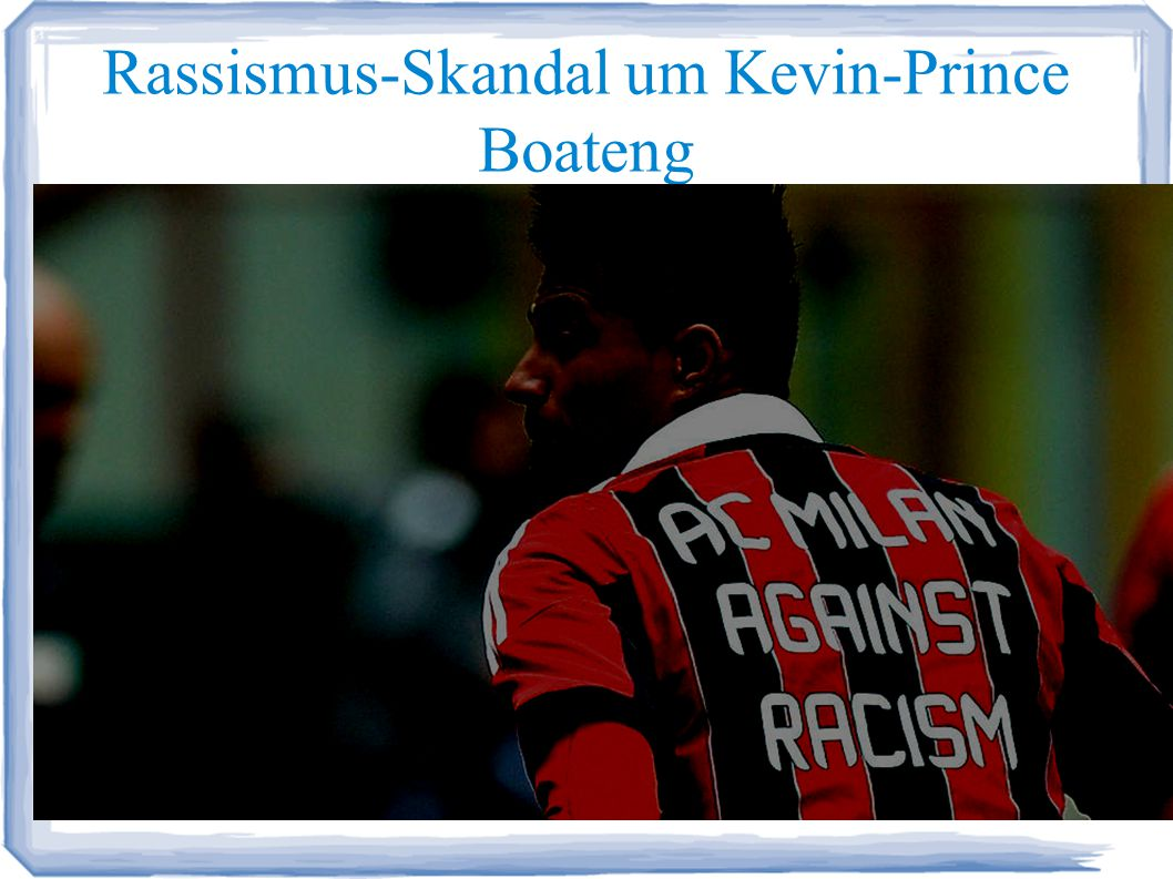 Rassismus-Skandal um Kevin-Prince Boateng Was ist passiert.