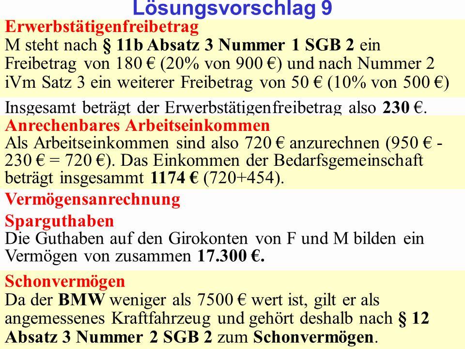 SGB 2 SGB 2 und SGB 12 von Prof. Dr. Klaus Schneider-DanwitzSGB 12 14 Erwerbstätigenfreibetrag M steht nach § 11b Absatz 3 Nummer 1 SGB 2 ein Freibetr