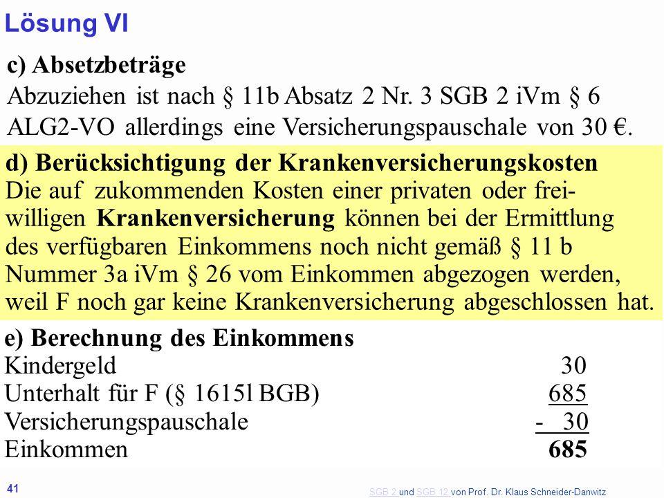SGB 2 SGB 2 und SGB 12 von Prof. Dr. Klaus Schneider-DanwitzSGB 12 41 c) Absetzbeträge Abzuziehen ist nach § 11b Absatz 2 Nr. 3 SGB 2 iVm § 6 ALG2-VO